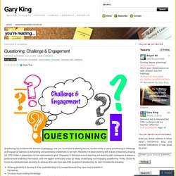 Questioning; Challenge & Engagement