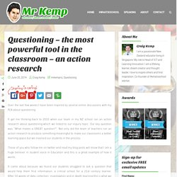 Questioning – the most powerful tool in the classroom – an action research – Mr Kemp