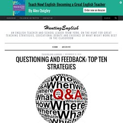 Questioning and Feedback: Top Ten Strategies