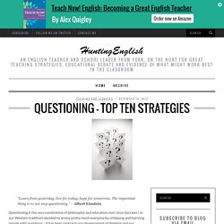 Questioning – Top Ten Strategies