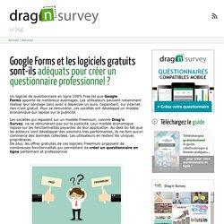 Google Forms et les logiciels gratuits sont-ils adéquats pour créer un questionnaire professionnel ? ← Drag'n Survey