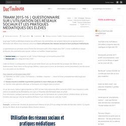Questionnaire sur l'utilisation des réseaux sociaux et les pratiques médiatiques des élèves – Doc'Toulouse