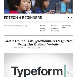 Create Online Tests, Questionnaires & Quizzes Using This Brilliant Website.