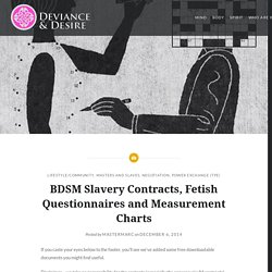 BDSM Slavery Contracts, Fetish Questionnaires and Measurement Charts - Deviance & Desire