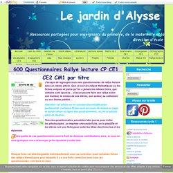 600 Questionnaires Rallye lecture CP CE1 CE2 CM1 par titre