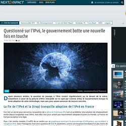 Questionné sur l'IPv6, le gouvernement botte une nouvelle fois en touche