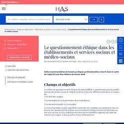 HAS-Le questionnement éthique dans les établissements et services sociaux et médico-sociaux