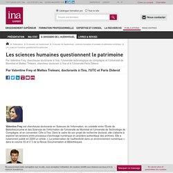 Les sciences humaines questionnent le patrimoine / E-dossier de l'audiovisuel : sciences humaines et sociales et patrimoine numérique