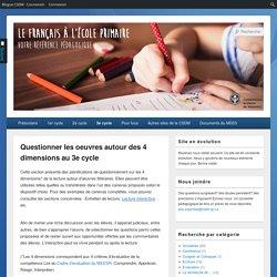 Questionner les oeuvres autour des 4 dimensions au 3e cycle – Le français à l'école primaire – CSDM