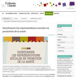 Questionner les représentations sociales en promotion de la santé [ouvrage]