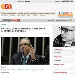 Em 2003, Cunha questionou Dilma sobre contratos da Petrobras