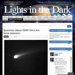 Questions About ISON? Here Are Some Answers: