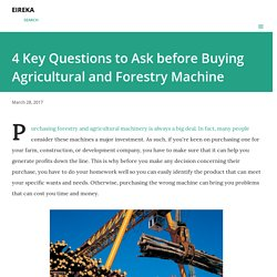 4 Key Questions to Ask before Buying Agricultural and Forestry Machine