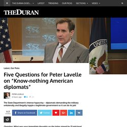 """Five Questions for Peter Lavelle on """"Know-nothing American diplomats"""" - The Duran"""