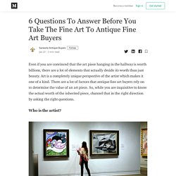 6 Questions To Answer Before You Take The Fine Art To Antique Fine Art Buyers
