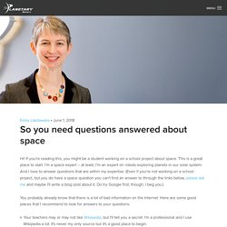 So you need questions answered about space