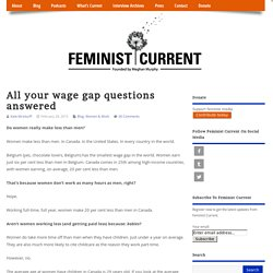 All your wage gap questions answered » Feminist Current
