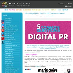 What is Digital PR? - Your Top 5 PR Questions Answered