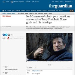 Neil Gaiman webchat – your questions answered on Terry Pratchett, Norse gods, and his marriage