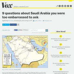 9 questions about Saudi Arabia you were too embarrassed to ask