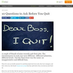 10 Questions to Ask Before You Quit
