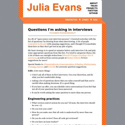 Questions I'm asking in interviews - Julia Evans