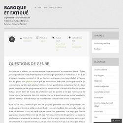 Questions de genre — Baroque et fatigué
