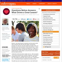 Questions Before Answers: What Drives a Great Lesson?