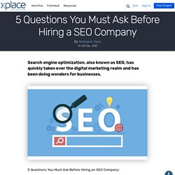 5 Questions You Must Ask Before Hiring a SEO Company