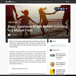 Basic Questions to Ask Before Investing In a Mutual Fund