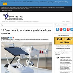 10 Questions to ask before you hire a drone operator