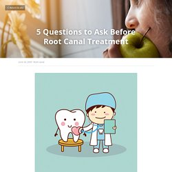 5 Questions to Ask Before Root Canal Treatment