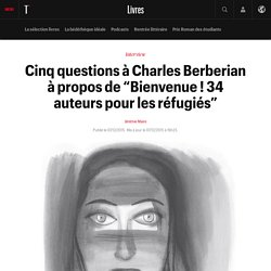 """#SELECTION800 Cinq questions à Charles Berberian à propos de """"Bienvenue ! 34 auteurs pour les réfugiés"""": Aux c..."""