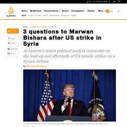 3 questions to Marwan Bishara after US strike in Syria