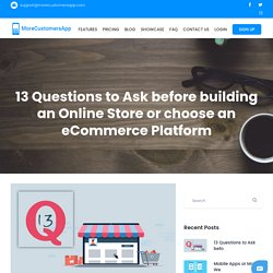 Questions to Ask before building an Online Store or choose an eCommerce Platform