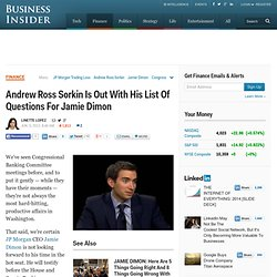 Andrew Ross Sorkin Is Out With His List Of Questions For Jamie Dimon