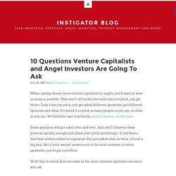 10 Questions Venture Capitalists and Angel Investors Are Going To Ask