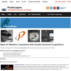 Open IoT Modules: 5 questions with Claudio Carnevali of openPicus- Postscapes