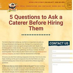 5 Questions to Ask a Caterer Before Hiring Them