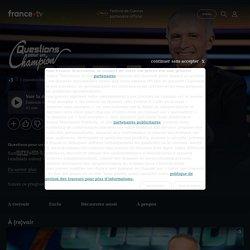 Questions pour un champion - Replay et vidéos en streaming - France tv