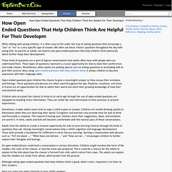 How Open Ended Questions That Help Children Think Are Helpful For Their Developm