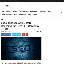 6 Questions to Ask: Before Choosing the Best SEO Company in USA