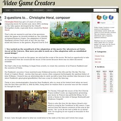 3 questions to… Christophe Heral, composer « Video Game Creators