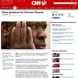 Three questions for Clarence Thomas