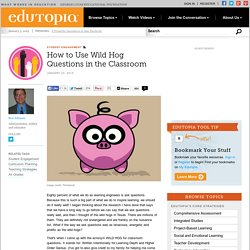 How to Use Wild Hog Questions in the Classroom