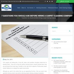 Questions You Should Ask Before Hiring a Carpet Cleaning Company