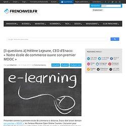 [3 questions à] Hélène Lejeune, CEO d'Enaco: «Notre école de commerce ouvre son premier MOOC»