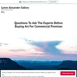 Questions To Ask The Experts Before Buying Art For Commercial Premises