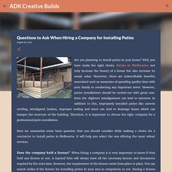 Questions to Ask When Hiring a Company for Installing Patios