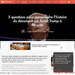 5 questions pour comprendre l'histoire du document qui lierait Trump à Moscou - Politique